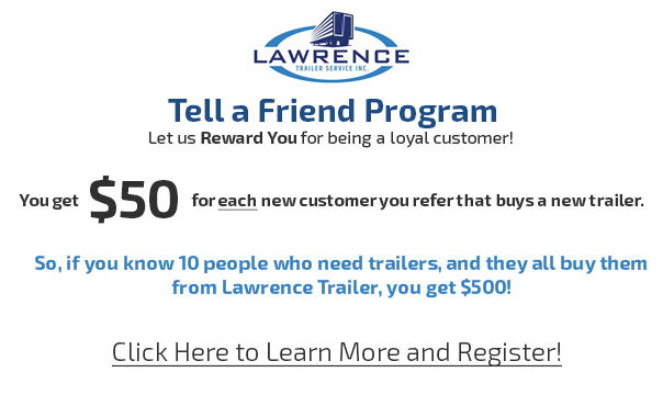 Lawrence Trailer Service Tell a Friend Program advertisment